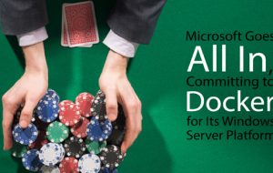 Microsoft Goes All In, Committing to Docker for Windows Server Platform