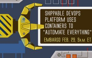 "Shippable DevOps Platform Uses Containers to ""Automate Everything"""