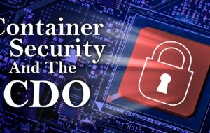 Container Security And The CDO
