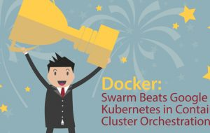 Docker: Swarm Beats Google Kubernetes in Container Cluster Orchestration