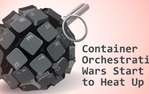 Container Orchestration Wars Start to Heat Up