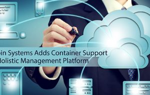 Robin Systems Adds Container Support to Holistic Management Platform