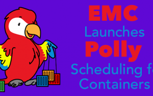 EMC Launches Polly, Open Source Storage Scheduling Project for Containers