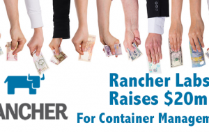 Rancher Labs Picks Up $20M to Advance Container Management