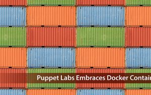 Puppet Labs Embraces Docker Containers