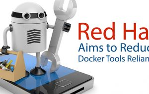 Red Hat Aims to Reduce Docker Tools Reliance