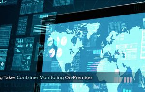 Sysdig Takes Container Monitoring On-Premises