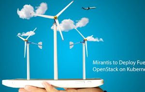 Mirantis to Deploy Fuel for OpenStack on Kubernetes
