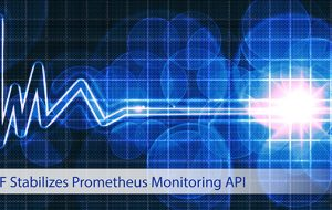CNCF Stabilizes Prometheus Monitoring API
