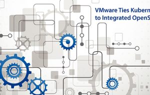VMware Ties Kubernetes to Integrated OpenStack