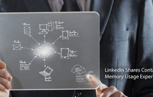 LinkedIn Shares Container Memory Usage Experience