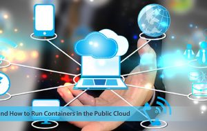 Why and How to Run Containers in the Public Cloud