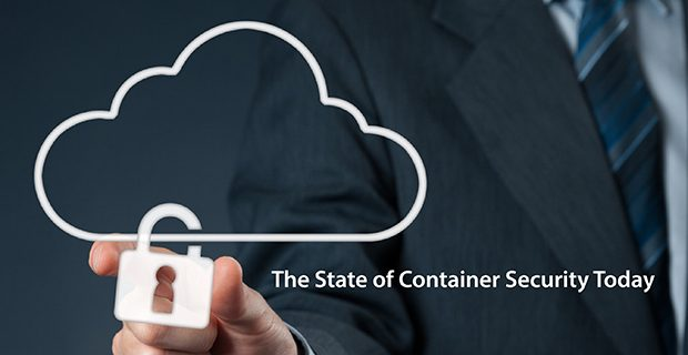 The State of Container Security Today