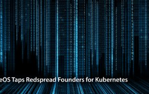 CoreOS Taps Redspread Founders for Kubernetes