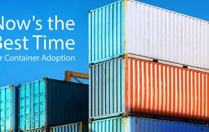 Now's the Best Time for Container Adoption