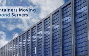 Containers Moving Beyond Servers