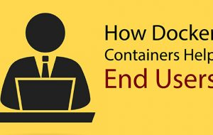How Docker Containers Help End Users