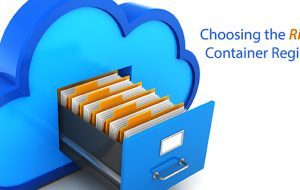 Choosing the Right Container Registry