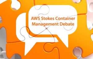 AWS Stokes Container Management Debate