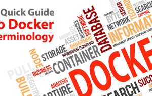 A Quick Guide to Docker Terminology