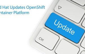 Red Hat Updates OpenShift Container Platform