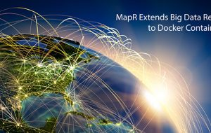 MapR Extends Big Data Reach to Docker Containers