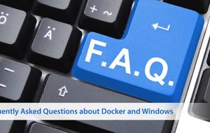 Frequently Asked Questions about Docker for Windows