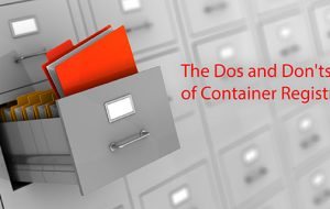 The Do's and Don'ts of Container Registries