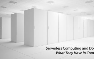 Serverless Computing and Docker: What They Have in Common