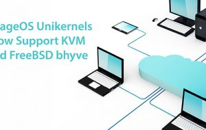 MirageOS Unikernels Now Support KVM and FreeBSD bhyve