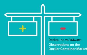 Docker Inc. vs. VMware: Observations on the Docker Container Market