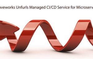 Weaveworks Unfurls Managed CI/CD Service for Microservices