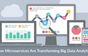 How Microservices Are Transforming Big Data Analytics