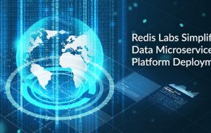 Redis Labs Simplifies Data Microservices Platform Deployment