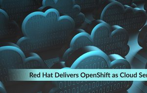 Red Hat Delivers OpenShift as Cloud Service
