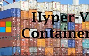 Hyper-V Containers combine virtualization with containerization