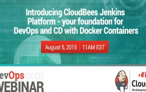 Webinar: Introducing CloudBees Jenkins Platform – your foundation for DevOps and CD with Docker Containers
