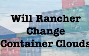 Will Rancher change container clouds?