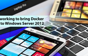 Startup working to bring Docker support to Windows Server 2012