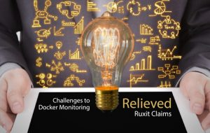 Challenges to Docker Monitoring Relieved, Ruxit Claims
