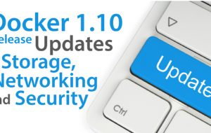 Docker 1.10 Release Updates Storage, Networking and Security