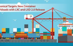 Canonical Targets New Container Workloads with LXC and LXD 2.0 Release