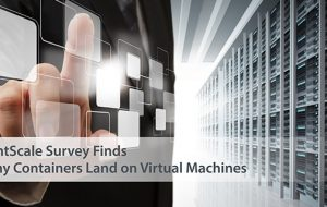 RightScale Survey Finds Many Containers Land on Virtual Machines