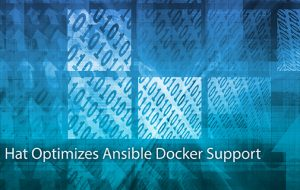Red Hat Optimizes Ansible Docker Support