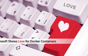 Microsoft Shows Love for Docker Containers