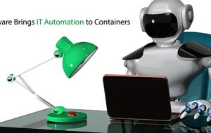 VMware Brings IT Automation to Containers