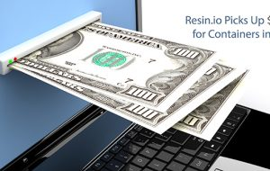 Resin.io Picks Up $9M for Containers in IoT