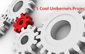 5 Cool Unikernels Projects