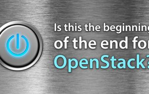 Is This the Beginning of the End for OpenStack?