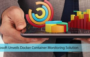 Microsoft Unveils Docker Container Monitoring Solution